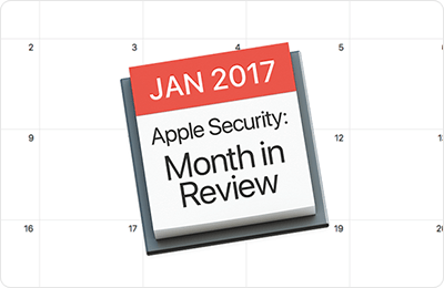 Apple Security Month in Review Jan 2017