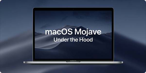 macOS Mojave: New Interface Options, Under the Hood Refinements