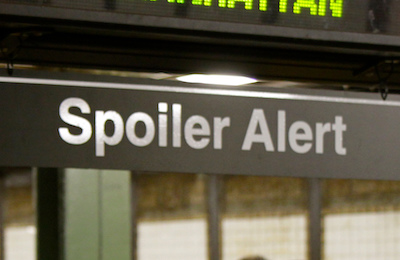 "Spoiler Alert sign photo ""huh?"" CC BY 2.0 Jason Eppink https://www.flickr.com/photos/jasoneppink/4964448459"