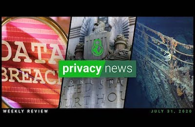 Privacy News Online weekly recap for July 31, 2020